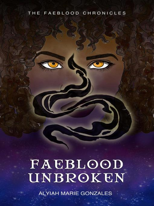 Title details for Faeblood Unbroken by Alyiah Gonzales - Available