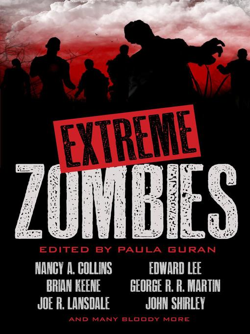 Title details for Extreme Zombies by Paula Guran - Available