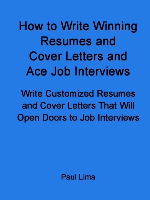 Title details for How to Write Winning Resumes and Cover Letters and Ace Job Interviews by Paul Lima - Available