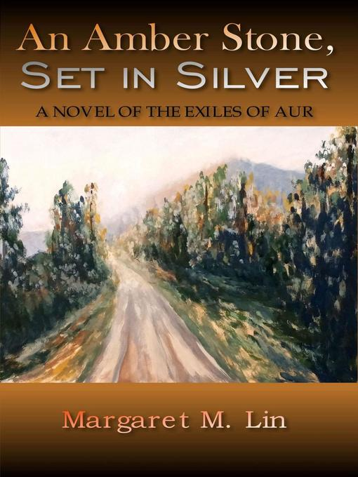 Title details for An Amber Stone, Set in Silver by Margaret M. Lin - Available
