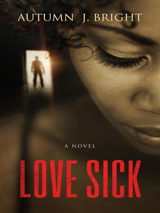 Title details for Love Sick by Autumn J. Bright - Available