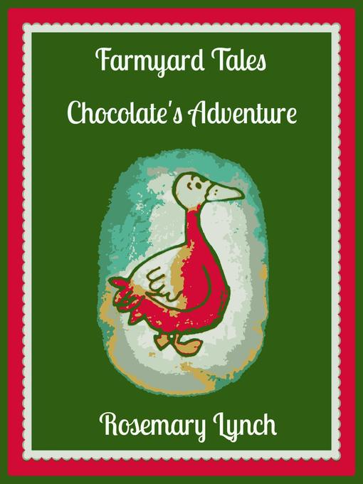 Title details for Chocolate's Adventure by Rosemary Lynch - Available