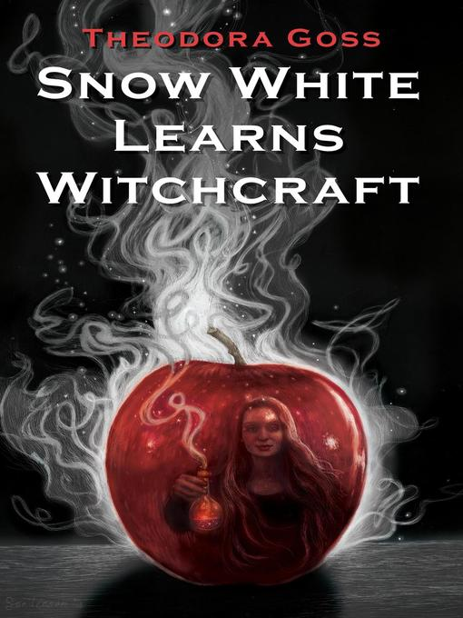 Title details for Snow White Learns Witchcraft by Theodora Goss - Available