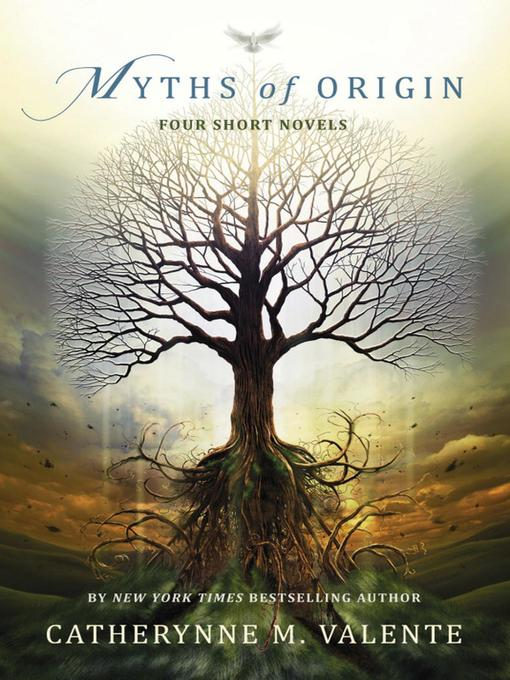 Title details for Myths of Origin by Catherynne M. Valente - Available