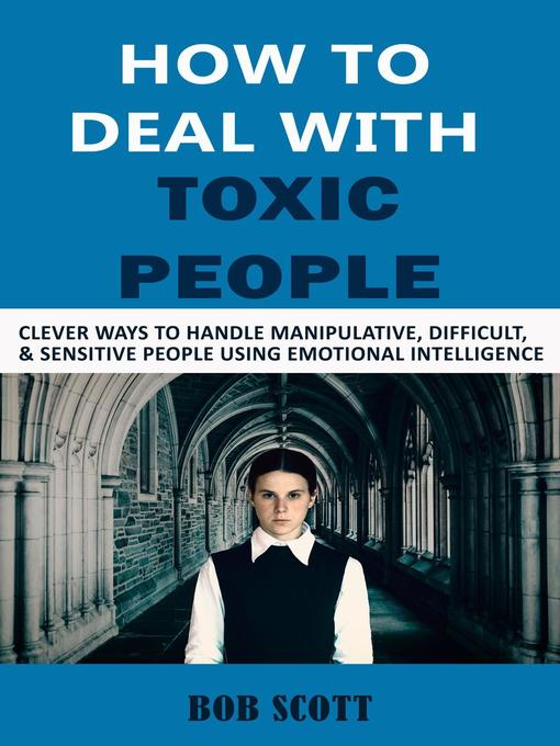 Title details for How to Deal with Toxic People by Bob Scott - Wait list