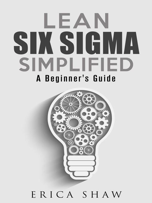 Title details for Lean Six Sigma Simplified by Erica Shaw - Available