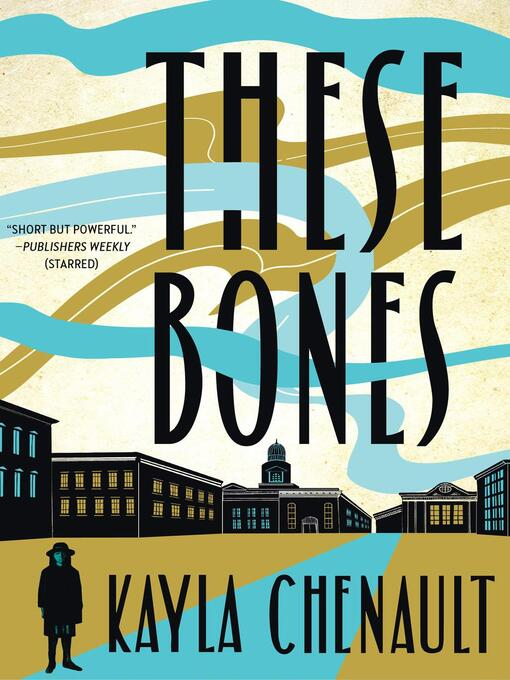 Title details for These Bones by Kayla Chenault - Available