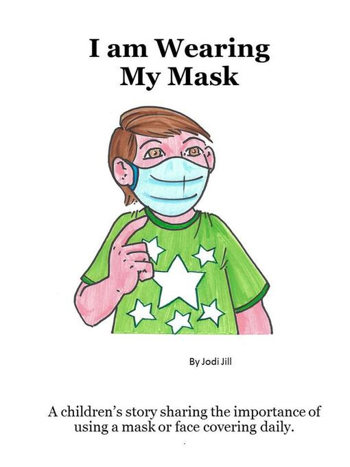 Title details for I am Wearing My Mask by J. Jill - Wait list
