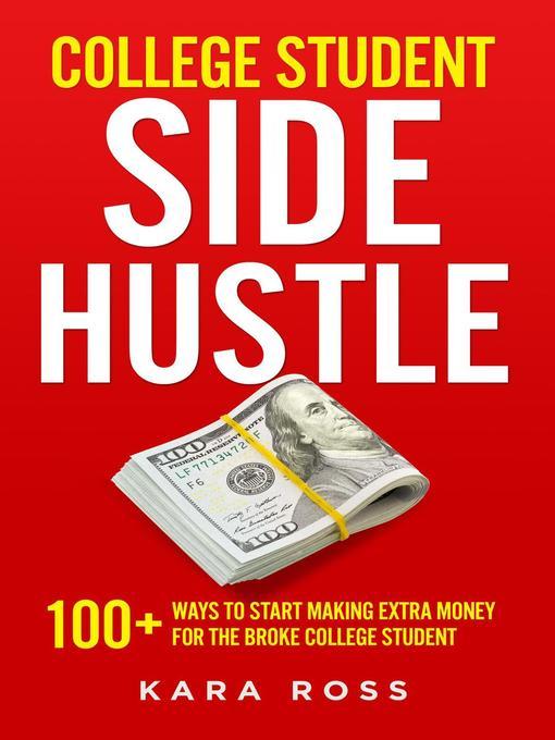Title details for College Student Side Hustle by Kara Ross - Wait list