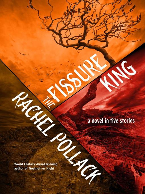 Title details for The Fissure King by Rachel Pollack - Available
