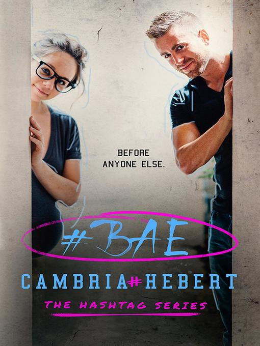 Title details for #Bae by Cambria Hebert - Available