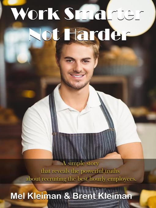 Title details for Work Smarter, Not Harder by Mel Kleiman - Available