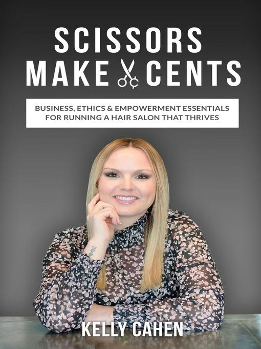 Title details for Scissors Make Cents by Kelly Cahen - Available
