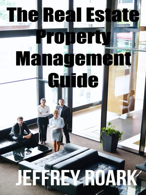 Title details for The Real Estate Property Management Guide by Jeffrey Roark - Wait list