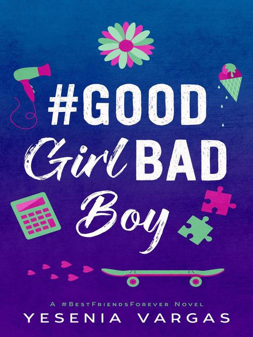 Title details for #GoodGirlBadBoy by Yesenia Vargas - Available