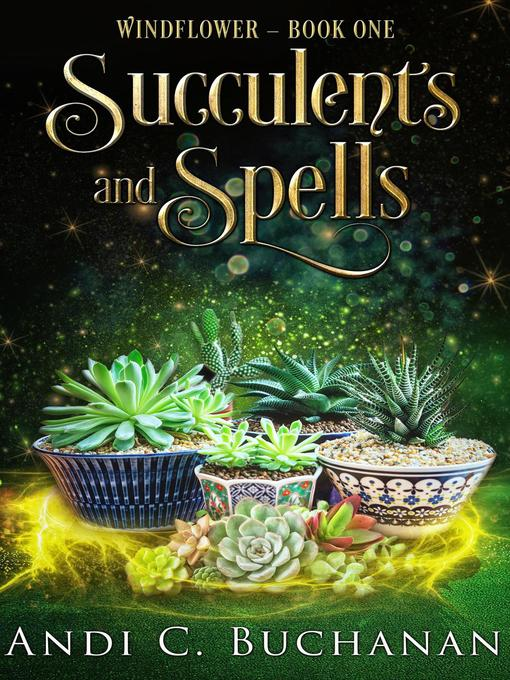 Title details for Succulents and Spells by Andi C. Buchanan - Available