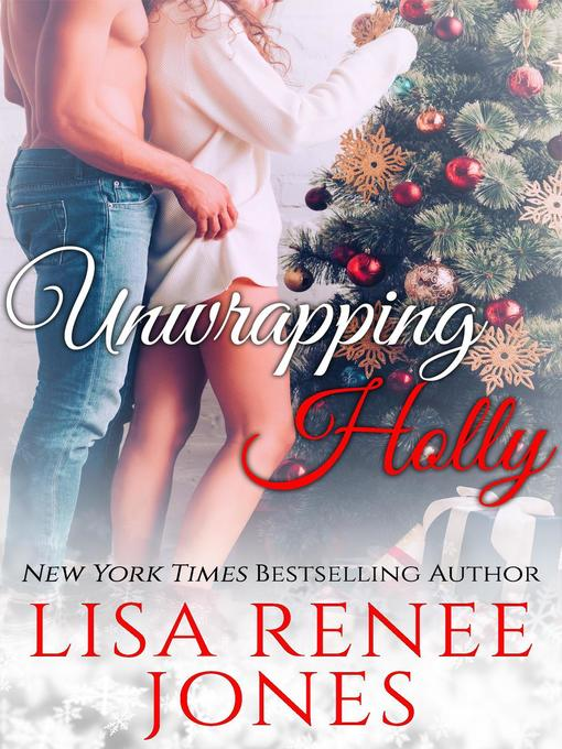 Title details for Unwrapping Holly by Lisa Renee Jones - Available