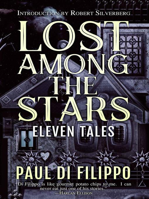 Title details for Lost Among the Stars by Paul di Filippo - Available
