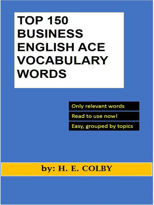 Title details for Top 150 Business English Ace Vocabulary Words by H.e. Colby - Available