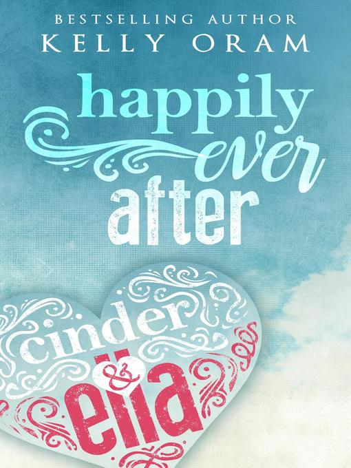 Title details for Happily Ever After by Kelly Oram - Wait list