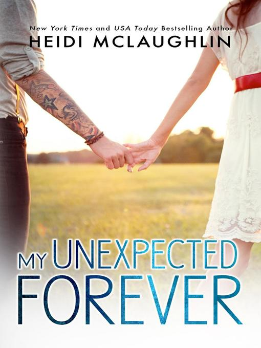 Title details for My Unexpected Forever by Heidi McLaughlin - Available