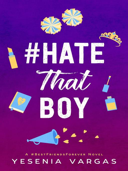 Title details for #HateThatBoy by Yesenia Vargas - Available