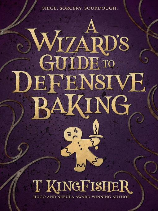 Title details for A Wizard's Guide to Defensive Baking by T. Kingfisher - Available