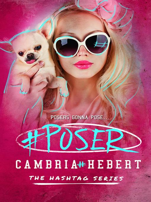 Title details for #Poser by Cambria Hebert - Available