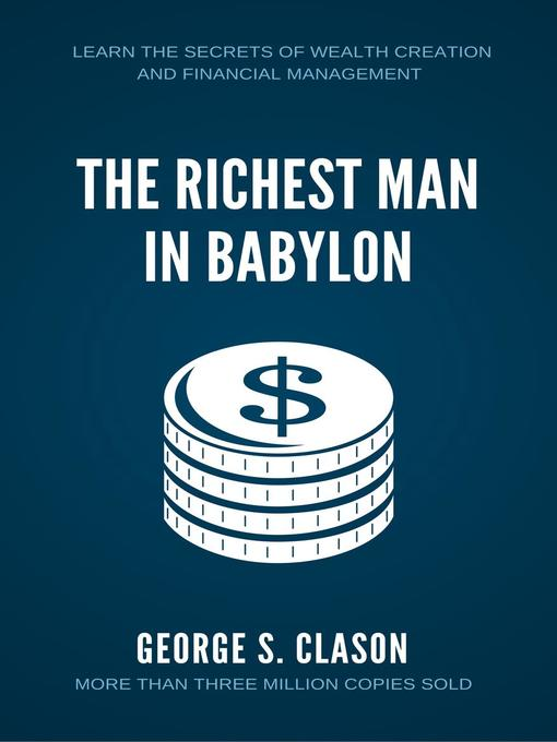 Title details for The Richest Man in Babylon by George S. Clason - Wait list
