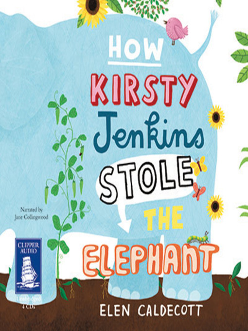Title details for How Kirsty Jenkins Stole the Elephant by Elen Caldecott - Available