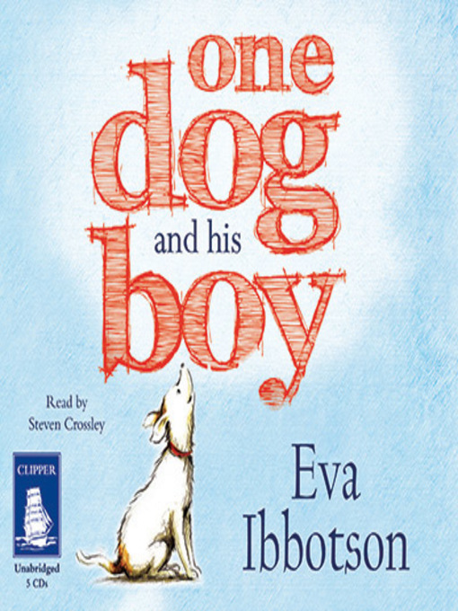 Title details for One Dog and His Boy by Eva Ibbotson - Available