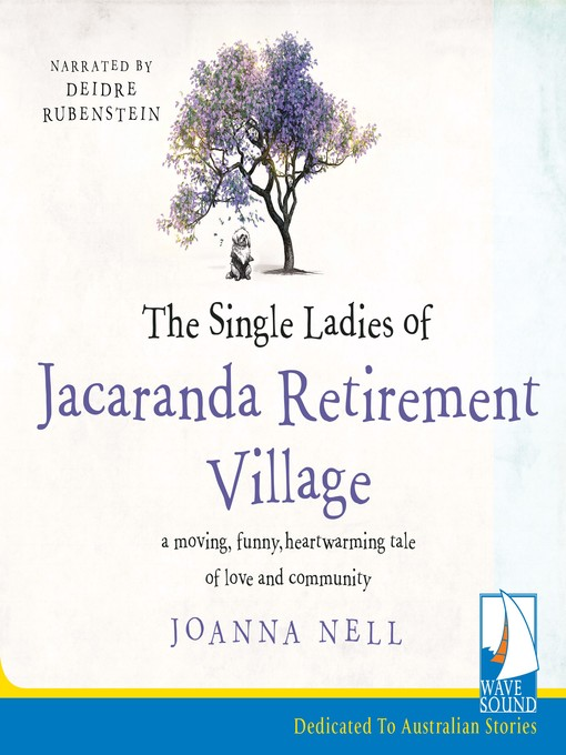 Title details for The Single Ladies of Jacaranda Retirement Village by Joanna Nell - Available