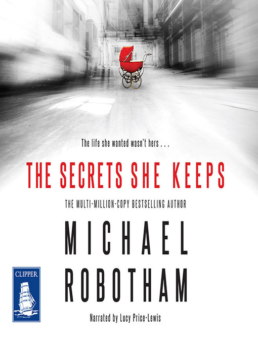 Title details for The Secrets She Keeps by Michael Robotham - Available