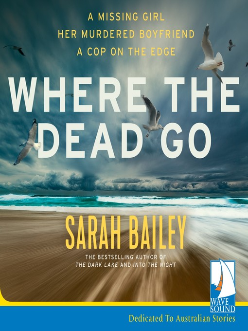 Title details for Where the Dead Go by Sarah Bailey - Available