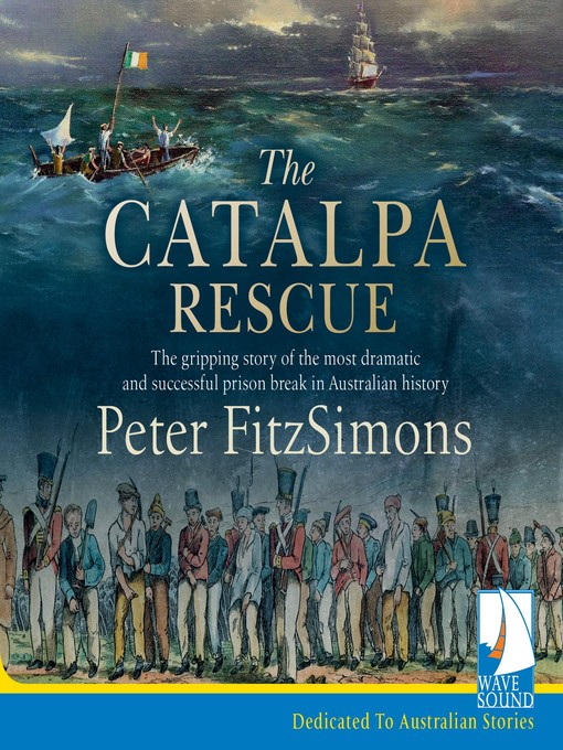Title details for The Catalpa Rescue by Peter FitzSimons - Available