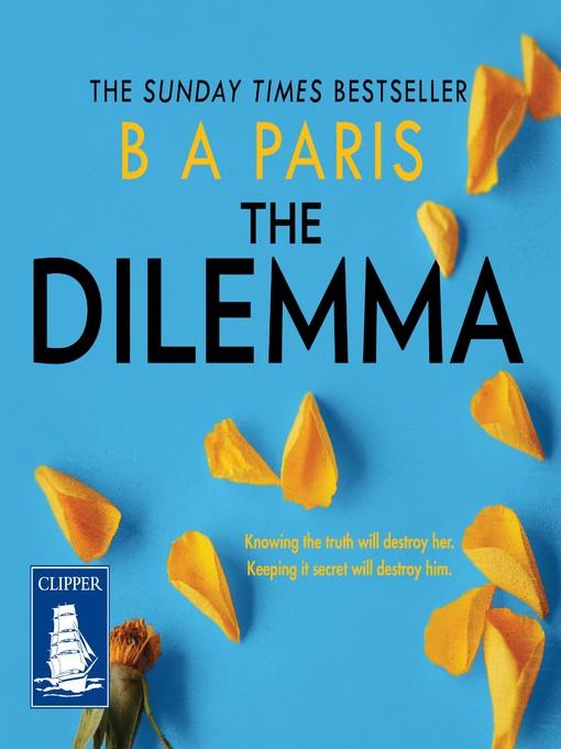 Title details for The Dilemma by B.A. Paris - Wait list