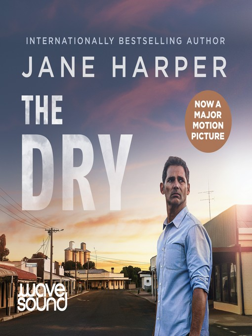 Title details for The Dry by Jane Harper - Available