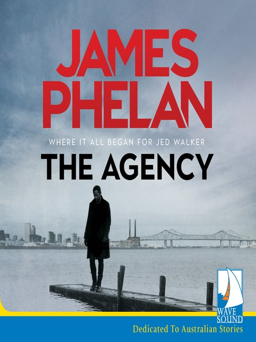 Title details for The Agency by James Phelan - Available