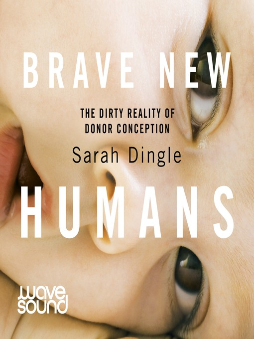 Title details for Brave New Humans by Sarah Dingle - Available