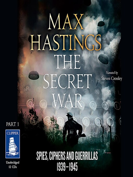 Title details for The Secret War--Part One by Max Hastings - Wait list