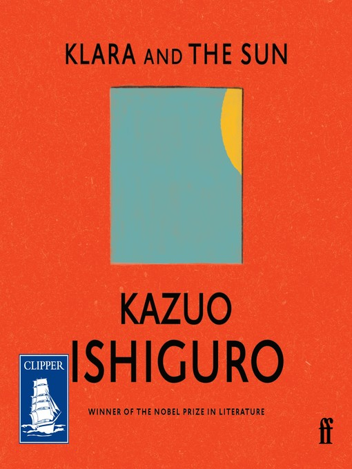 Title details for Klara and the Sun by Kazuo Ishiguro - Available