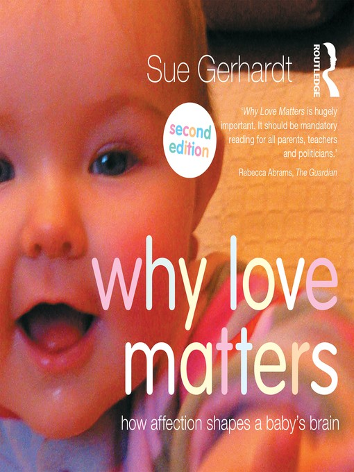 Title details for Why Love Matters by Sue Gerhardt - Wait list