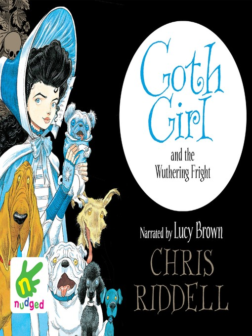 Title details for Goth Girl and the Wuthering Fright by Chris Riddell - Wait list
