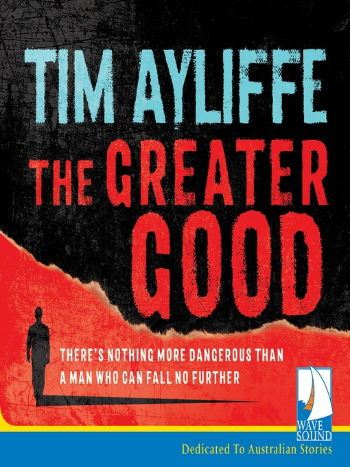 Title details for The Greater Good by Tim Ayliffe - Available