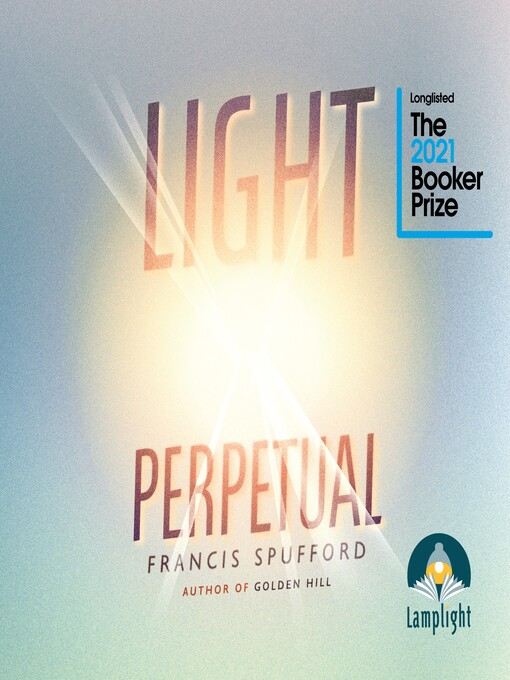 Title details for Light Perpetual by Francis Spufford - Wait list