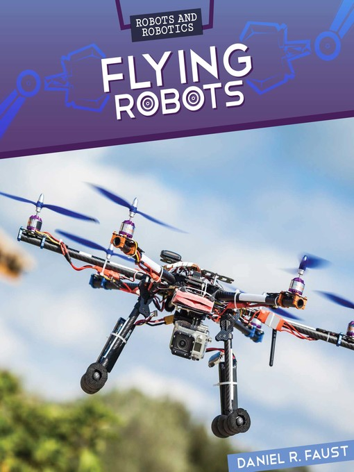 Flying Robots by Daniel R. Faust