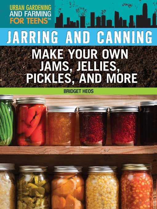 Title details for Jarring and Canning by Bridget Heos - Available