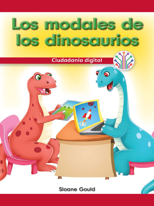 Cover of Los modales de los dinosaurios: Ciudadanía digital (Dinosaurs Have Manners: Digital Citizenship)
