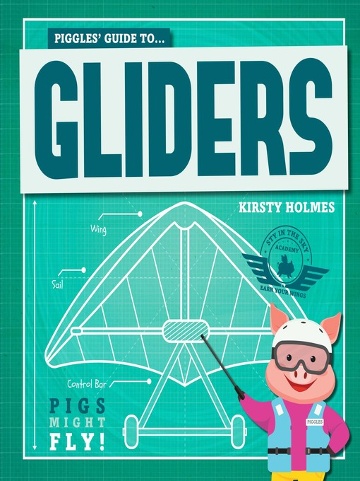 Piggles' Guide to Gliders