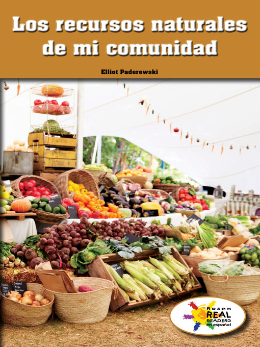 Title details for Los recursos naturales de mi comunidad (The Natural Resources of My Community) by Elliot Paderewski - Available
